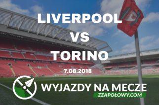 Wyjazd na mecz Liverpool – Torino już od 699 zł (przelot, hotel, bilet na mecz)