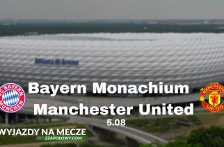 Wyjazd na mecz towarzyski Bayern Monachium – Manchester United za 966 zł (przelot, noclegi, bilet na mecz)