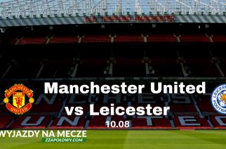 Wyjazd na mecz Manchester United – Leicester! Możliwość podróży z czterech polskich miast