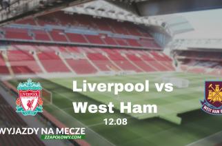 Wyjazd na mecz Liverpool – West Ham z dwóch polskich miast! (przelot, nocleg, bilet na mecz)