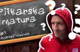 #1 Piłkarska Matura – Andrzej Niewulis