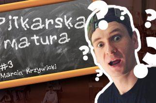 #3 Piłkarska Matura – Marcin Krzywicki