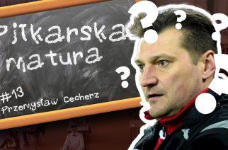 #13 Piłkarska Matura – Przemysław Cecherz