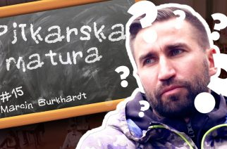 #15 Piłkarska Matura – Marcin Burkhardt