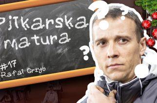 #17 Piłkarska Matura – Rafał Grzyb