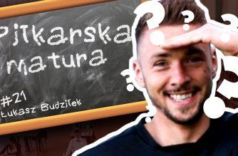 #21 Piłkarska Matura – Łukasz Budziłek