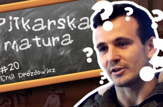 #20 Piłkarska Matura – Emil Drozdowicz