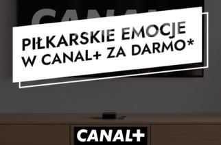 Specjalna oferta Canal+. Miesiąc darmowych emocji!