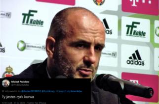 Michał Probierz zagotował się na Twitterze – Ty jesteś cyrk k**wa