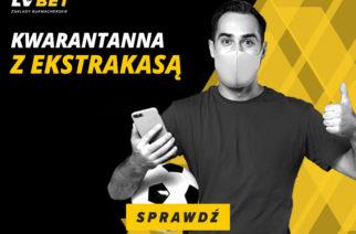 """Promocja """"Kwarantanna z Ekstraklasą"""" w LV BET przedłużona!"""