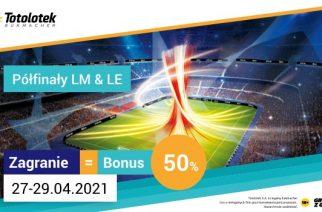 Gwarantowany bonus na półfinały LM i LE 50% 25 PLN w Totolotku