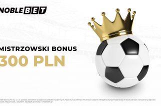 Mistrzowski bonus 300 PLN