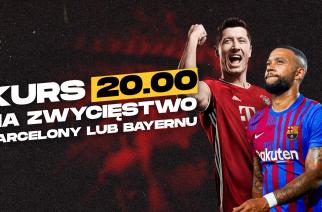 Kurs 20.00 na zwycięstwo Barcelony lub Bayernu. Specjalna promocja bukmachera