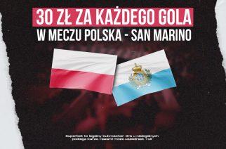 Specjalna promocja na mecz Polska – San Marino. 30 zł za każdego gola!