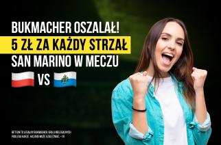 Strzał = kasa od bukmachera. Promocja na mecz Polska – San Marino